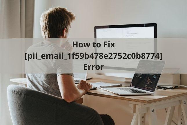 Boy is solving [pii_email_1f59b478e2752c0b8774] Error